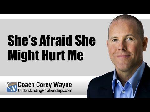 She's Afraid She Might Hurt Me