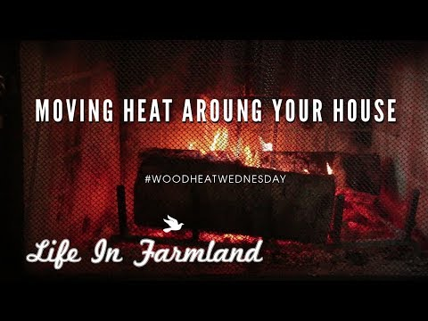 Tips On Moving Heat From The Wood Stove To The Hard To Reach Places -WHW -EP 14