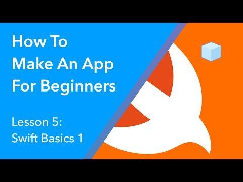 How to Make an App for Beginners - Lesson 5 (Swift Programming Basics)