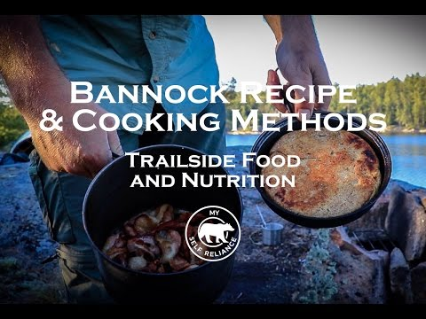 Bannock Recipe and Cooking Methods