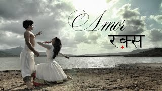 Kathak | Amor Raqs Feat. Mukti Mohan and Kumar Sharma