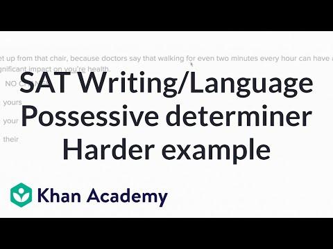 Writing: Possessive determiners — Harderexample | Writing & Language | SAT | Khan Academy