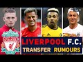TRANSFER NEWS: LIVERPOOL FC TRANSFER NEWS AND RUMOURS WITH UPDATE