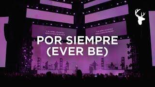 Por Siempre (Ever Be) - Kalley Heiligenthal | Bethel Music En Español