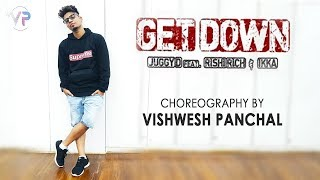 Get Down | Choreography by Vishwesh Panchal #earphones_recommended.
