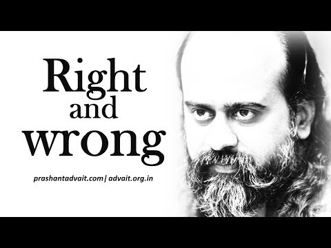 Acharya Prashant: How to know what is right and what is wrong?