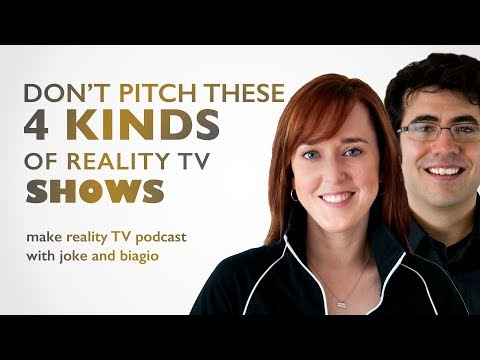 Don't Pitch These Four Kinds of Reality TV Shows