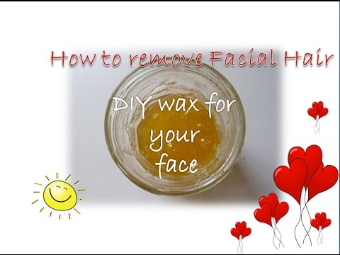 How to remove Facial Hair?? DIY wax for your  face !!