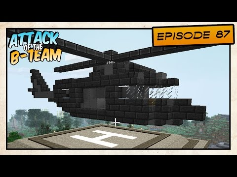Minecraft Helicopter - Attack of the B-Team! - E87
