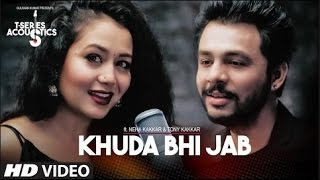 Khuda Bhi Jab Video Song T-Series Acoustics Tony Kakkar & Neha Kakkar⁠⁠⁠⁠ T-Series