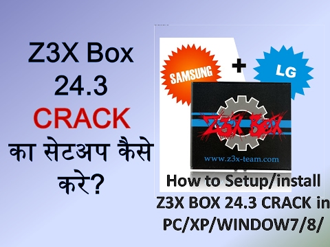 How to Setup/install/Use Z3X BOX 24 3 CRAK in PC/XP/WINDOW7