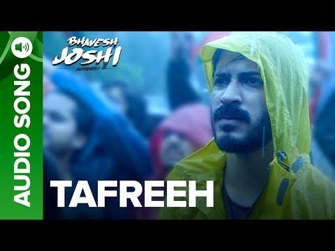 Tafreeh | Full Audio Song | Bhavesh Joshi Superhero | Harshvardhan Kapoor | 1st June 2018