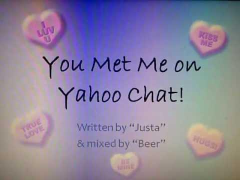 You Met Me on Yahoo Chat