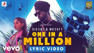 Diesby; MKSHFT - DIESBY & MKSHFT - One In a Million - Official Lyric Video | Filtr Fresh