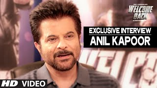 Exclusive: Anil Kapoor Interview | Welcome Back