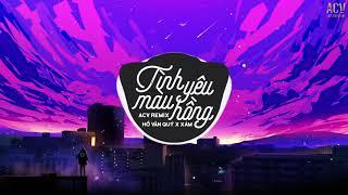 Tình Yêu Màu Hồng (ACV Remix) - Hồ Văn Quý x Xám | Nhạc Trẻ Remix EDM Tik Tok Gây Nghiện