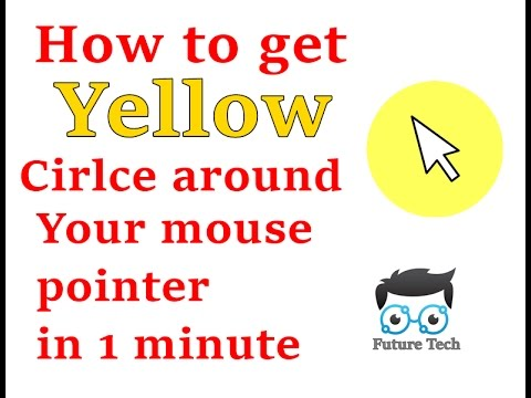 how to get yellow circle around your mouse cursor 2017