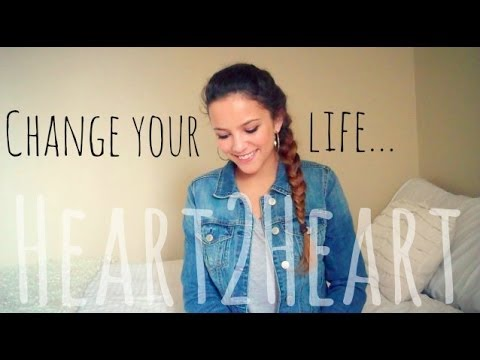 Heart2Heart Talk : Change Your Life - lx3bellexoxo ♡