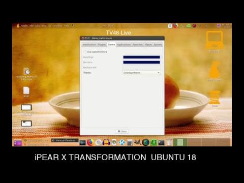 UBUNTU 18 LITE MANUAL TRANSFORMATION TO iPEAR X OS X -FULL Project 2018