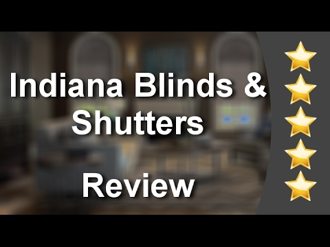 Indiana Blinds & Shutters Indianapolis Five Star Review by Wanda F.