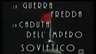 Appuntamento Con La Storia-La Guerra Fredda-La Caduta Dell