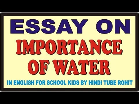 ESSAY ON IMPORTANCE OF WATER IN ENGLISH FOR SCHOOL KIDS BY HINDI TUBE ROHIT