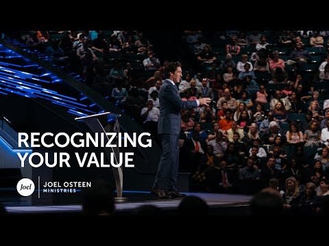 Joel Osteen - Recognizing Your Value