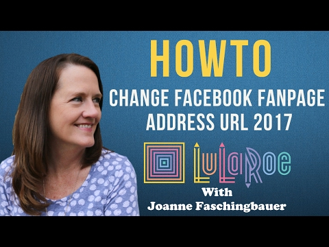 LuLaRoe - How To Change Your Facebook Fan Page Address URL Name 2017