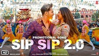 Sip Sip 2.0 | Street Dancer 3D | Varun D, Shraddha K, Aparshakti K | Garry S, Jasmine S, Tanishk B |