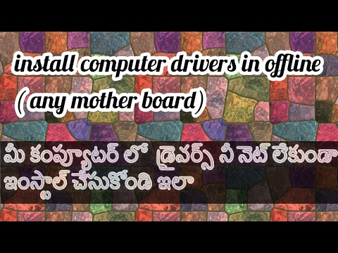 how to install computer drivers without internet access in telugu for windows xp,7,8,8.1,10