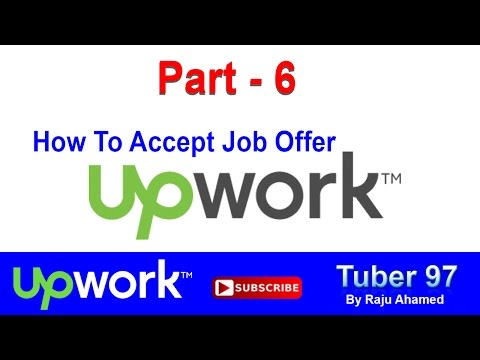 Part_6 | How to Accept Offer | How to Accept an Offer and Start a Contract - Upwork Tutorial