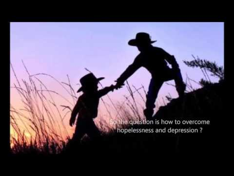 How to overcome hopelessness and depression best video ever !!!!