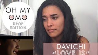 Oh My Omo! Davichi - Love Is [Reaction Video]