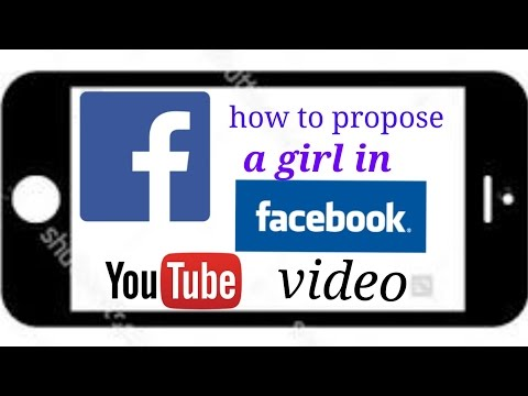 How to propose a girl in facebook in 5MIN