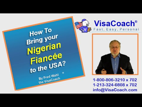 How To Bring your Nigerian Fiancee to the USA? Gen 60