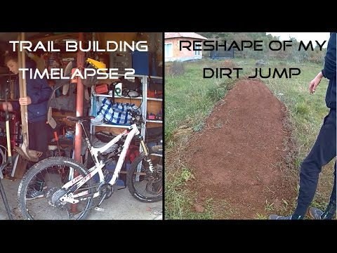 Trail building - Timelapse 2 / Reshape of my Dirt Jump