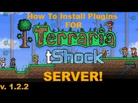 How To Install Plugins For Your Terraria Tshock Server 1.2.2