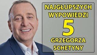 5 najgłupszych wypowiedzi Grzegorza Schetyny.