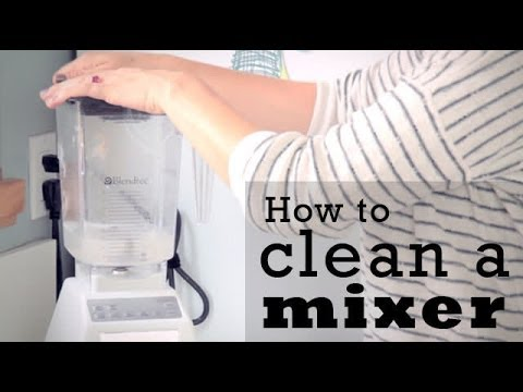 How to clean a mixer