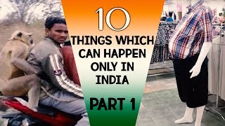 10 Things which can happen only in India - Part 1