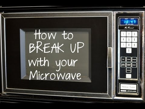 How to Break Up with Your Microwave