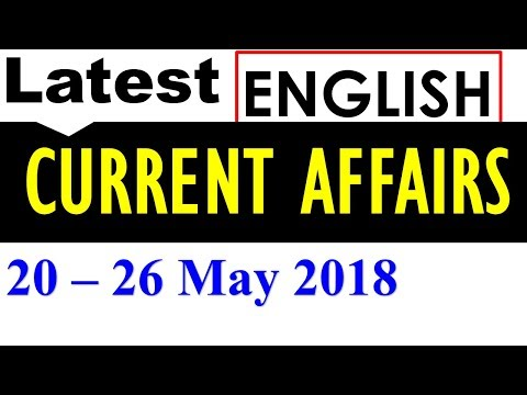 Latest GK May 2018 (20th to 26th) - Latest Current Affairs May 2018 Part 4 MCQs