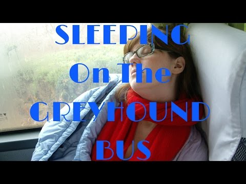 TIPS for SLEEPING on the GREYHOUND BUS