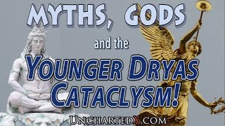 Myths, Gods, and the Younger Dryas Cataclysm! Eye-witness accounts of cosmic disasters in our past.