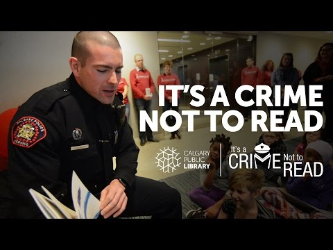 It's A Crime Not To Read - Calgary Public Library