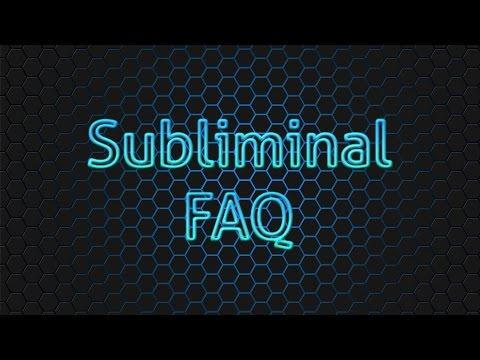 Subliminal FAQ