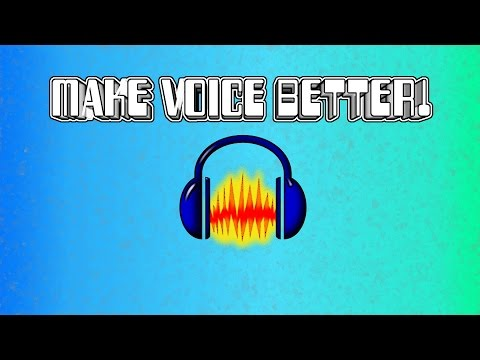 How To Make Your Voice Sound Better In Audacity 2015! | Cleaner, Smoother, and Richer Tone