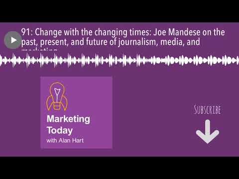 91: Change with the changing times: Joe Mandese on the past, present, and future of journalism,