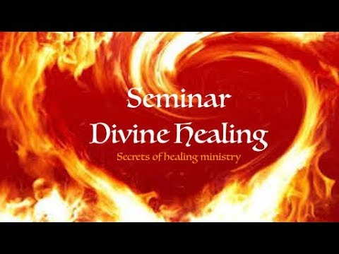 Seminar Divine Healing 112417: Secrets of healing ministry. Break out. Fear Looks, Faith Jumps!