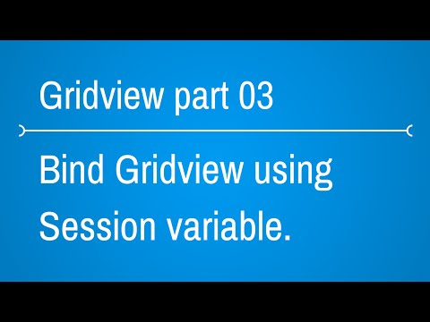 Gridview Tutorials - How to bind gridview using session variable  - Part 3